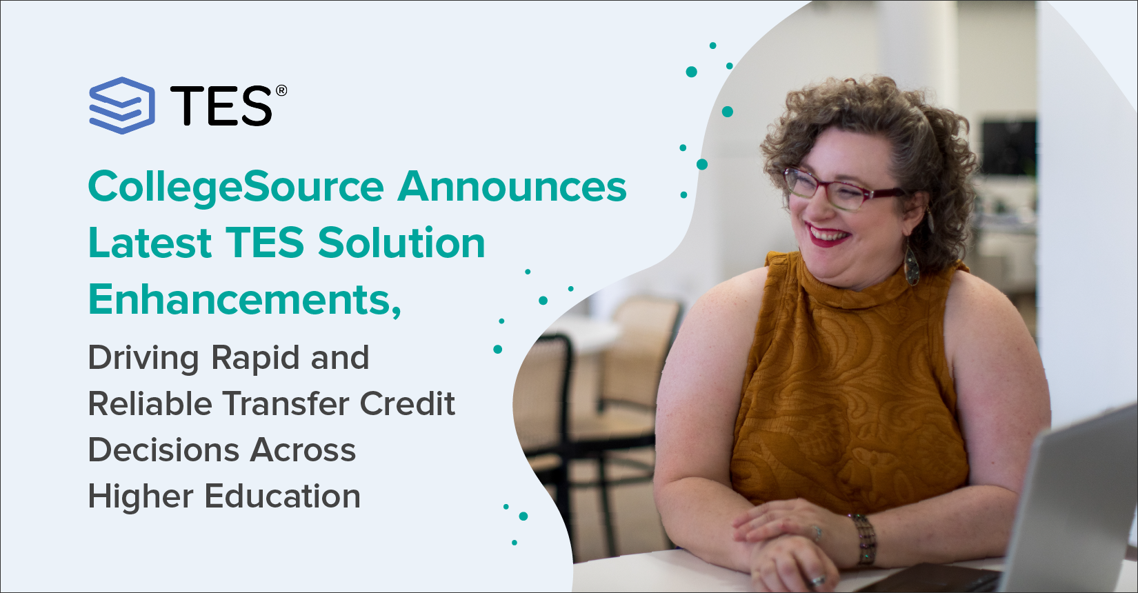 Woman smiling by computer, with text that says: CollegeSource Announces Latest TES Solution Enhancements